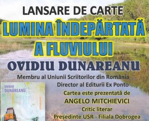 """Lansare eveniment – Ovidiu Dunăreanu îşi lansează romanul capodoperă """"Lumina îndepărtată a fluviului"""""""