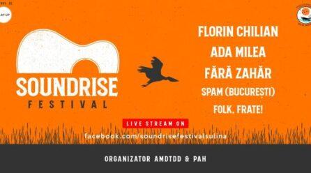 SOUNDRISE FESTIVAL live online: Florin Chilian, Ada MIlea, Fără Zahăr, SPAM și Folk Frate